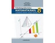 FELADATGYŰJTEMÉNY MATEMATIKÁBÓL az általános iskola 8. osztálya számára